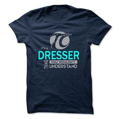 [Hot tshirt name creator] DRESSER  Teeshirt of year  DRESSER  Tshirt Guys Lady Hodie  SHARE and Get Discount Today Order now before we SELL OUT  Camping 0399 cool job shirt