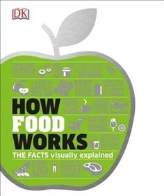 Booktopia has How Food Works, Facts Visually Explained by DK. Buy a discounted Hardcover of How Food Works online from Australia's leading online bookstore. Everton, How To Reheat Rice, New Books, Good Books, Amazing Books, Library Books, Body Works, It Works, Food Words