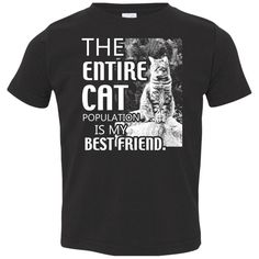 The Entire Cat Population is my best Friend Toddler Jersey T-Shirt