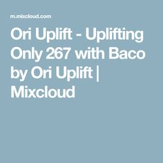 Ori Uplift - Uplifting Only 267 with Baco Trance, Trance Music