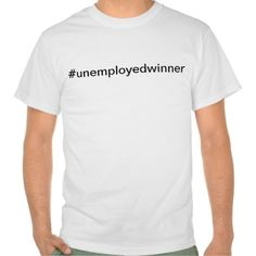 #unemployedwinner Charlie Sheen Twitter Hashtag Tshirts
