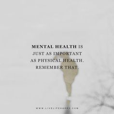 Mental Health Quote Picture mental health is just as important as physical health Mental Health Quote. Here is Mental Health Quote Picture for you. Mental Health Quote mental health is just as important as physical health. Mental He. Mental Health Matters, Mental Health Issues, Mental Illness Awareness, Depression Awareness, Depression Bipolar, Mental Health Awareness Month, Live Life Happy, Stress, Life Quotes To Live By