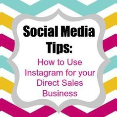 Social Media Tips: How to Use Instagram for your Direct Sales Business