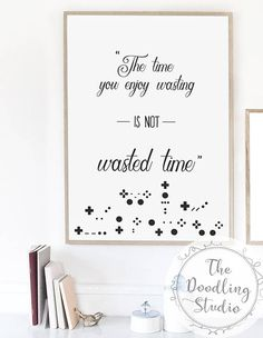 Time you enjoy wasting is not wasted time. Quote by John