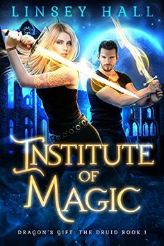 Institute of Magic (Dragon's Gift: The Druid Book 1) - 75+ Best Paranormal Romance Books, Novels & Series That Are Worth Reading for Adults. Top reading lists for vampires, shifters, dragons, alpha males, supernatural, witches, werewolves, demons, supernatural and more. Check out this awesome list! #books #romance