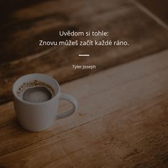 Uvědom si tohle: znovu můžeš začít každé ráno. - Tyler Joseph True Quotes, Motivational Quotes, Inspirational Quotes, Tyler Joseph, Love Life, Wise Words, Quotations, Wisdom, Positivity