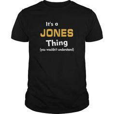 Its a Jones thing you wouldnt understand