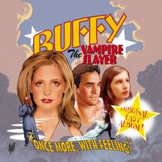 Buffy, Once More With Feeling. One of my favorite eps/soundtracks ever!!