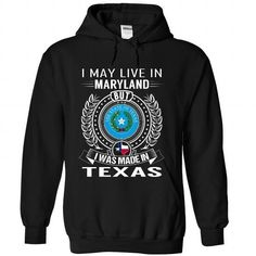 I Love I May Live in Maryland But I Was Made in Texas Shirts & Tees