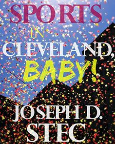 Sports in Cleveland, Baby! - http://www.justkindlebooks.com/sports-cleveland-baby/