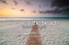 Before I die, I want to ... or at least stay for a whole summer