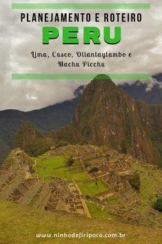 Peru com crianças: Planejamento e Roteiro. Lima, Cusco, Ollantaytambo e Machu Picchu