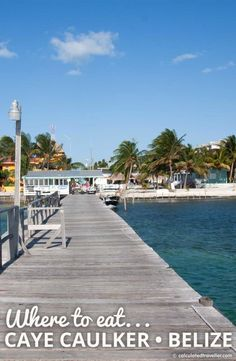 Where to Eat on the Beautiful Island of Caye Caulker Belize by Calculated Traveller