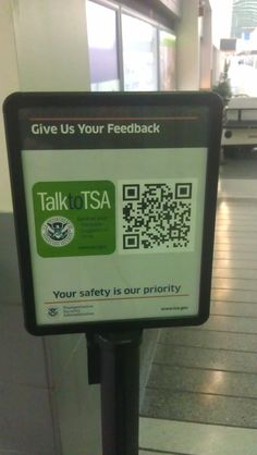 In the wake of allegations of misconduct in the form of profiling and groping by agents the TSA encourages flyers to give them feedback via a large QR code.