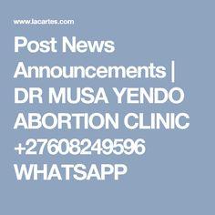 Post News Announcements  |  DR MUSA YENDO ABORTION CLINIC +27608249596 WHATSAPP