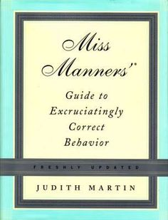 Image result for Miss Manners' Guide to Excruciatingly Correct Behavior