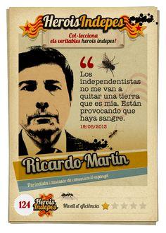 """#HeroisIndepes 124. Ricardo Martín: """"Los independentistas no me van a quitar una tierra que es mía. Están provocando que haya sangre."""""""