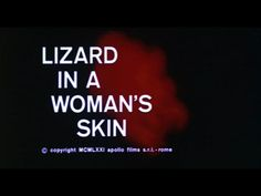 Lizard in a Woman's Skin movie title Evening Movie, Title Sequence, Title Card, Movie Titles, Feature Film, Horror Movies, Movie Stars, Flora, Connection