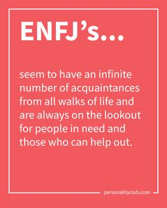 ENFJ's seem to have an infinite number of acquaintances from all walks of life and are always on the lookout for people in need and those who can help out. Enfj Personality, Personality Profile, Myers Briggs Personality Types, Personality Disorder, 16 Personalities, Myers Briggs Personalities, Enfj T, Enneagram Types, Walks