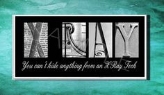 X RAY Inspirational Plaque black & white letter by DPPhotography