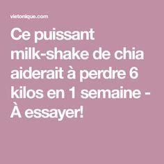 Ce puissant milk-shake de chia aiderait à perdre 6 kilos en 1 semaine - À essayer!