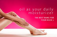 Oil As Your Daily Moisturizer.