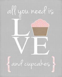 Cupcakes art print-kitchen art-cupcake art-grey home decor-cupcakes wall art-love print. via Etsy. Dessert Quotes, Cupcake Quotes, Cupcake Art, Cupcake Cakes, Cupcake Table, Vintage Cupcake, Rose Cupcake, Cupcake Toppers, Baking Quotes