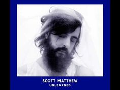 SCOTT MATTHEW - Love Will Tear Us Apart