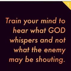 Train your mind to hear what God is saying. The devil speaks to our mind. God speaks to our heart. Bible Verses Quotes, Faith Quotes, Me Quotes, Bible Scriptures, Prayer Quotes, Famous Quotes, Great Quotes, Inspirational Quotes, Motivational Messages