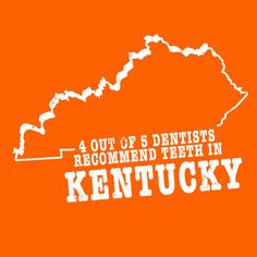 Kentucky slogan shirt  DENTISTS RECOMMEND TEETH by StateSloganTees $18.00