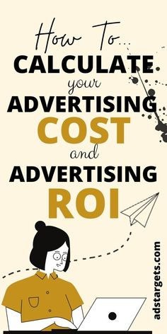 In this post, you will learn how to calculate your advertising cost and advertising ROI. #OnlineAdvertising Radio Advertising, Advertising Networks, Mobile Advertising, Advertising Strategies, What Is Advertising, Advertising Campaign, Cost Of Goods Sold, How To Attract Customers