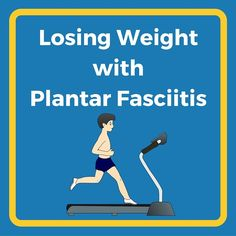 Losing weight with plantar fasciitis