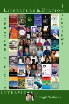 Literature & Fiction Interviews Volume II by Shelagh Watkins, find it on Amazon: http://www.amazon.com/dp/B004LLIJKM/