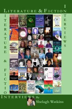Literature & Fiction Interviews Volume II by Shelagh Watkins, find it on Amazon: http://www.amazon.com/dp/B004LLIJKM/