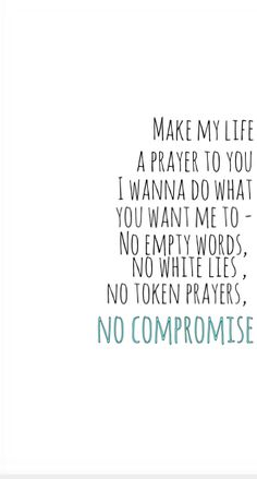 """""""Make My Life a Prayer To You"""" by Keith Green. I was playing my keyboard singing to Papa God these words with tears streaming down my cheeks. Bible Quotes, Bible Verses, Gather Quotes, Keith Green, Green Quotes, Worship The Lord, The Calling, Healing Words, True Words"""