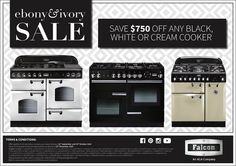 SAVE $750 on 90cm, 100cm & 110cm NEW Falcon Range Cookers* in Black & White (Cream is also included)!   http://www.prestigeapplianceschatswood.com.au/page22.aspx