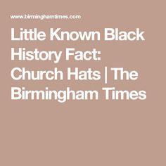 Little Known Black History Fact: ChurchHats | The Birmingham Times