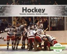 Hockey: Grandes Momentos, Records Y Datos /Great Moments, Records, and Facts