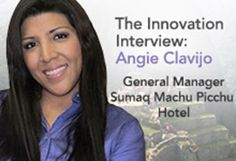 Angie Clavijo Begazo, General Manager of the Sumaq Machu Picchu Hotel in Aguas Calientes, Peru shares her thoughts and insights on how technology and innovation is impacting the hotel business.