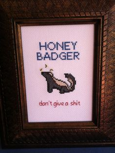 Honey Badger don't care where you hang this cross stitch | Community Post: 17 Cross Stitch Patterns For Your Sassy Home