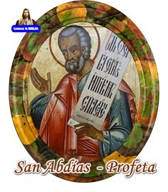 Leamos la BIBLIA: San Abdías, Profeta