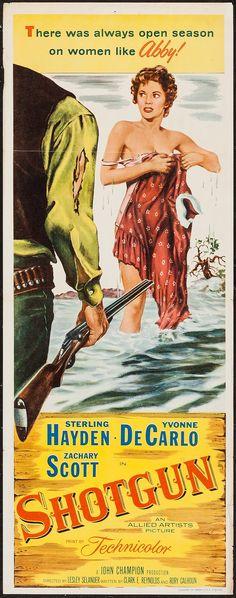 Shotgun (1955) Stars: Sterling Hayden, Yvonne De Carlo, Zachary Scott, Guy Prescott, Robert J. Wilke ~ Director: Lesley Selander