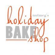 Nutmeg's Holiday Bake Shop!