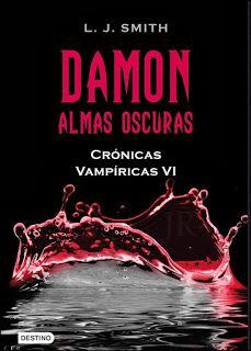 Cazadora De Libros y Magia: Damon, Almas Oscuras - Saga The Vampire Diaries #0...