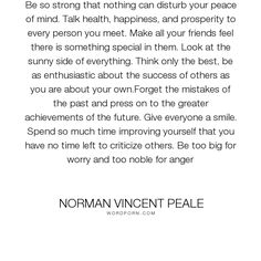 """Norman Vincent Peale - """"Be so strong that nothing can disturb your peace of mind. Peace Quotes, Poem Quotes, Action Quotes, Norman Vincent Peale, Words Worth, Stand Tall, Emotional Intelligence, Spiritual Inspiration, Life Changing"""