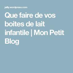 Que faire de vos boites de lait infantile | Mon Petit Blog Baby Corner, Life Hacks, Diy Crafts, Blog, Childhood, Sport, Decoration, Hardanger, Hay Bale Seating
