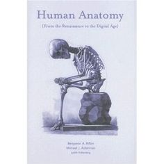 Human Anatomy: From the Renaissance to the Digital Age