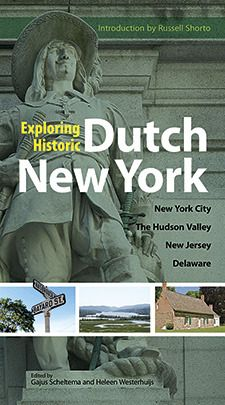 Exploring Historic Dutch New York: New York City * Hudson Valley * New Jersey * Delaware RP by DCH Paramus Honda Team Leader Mike Lee http://mike-lee.dchparamushonda.com