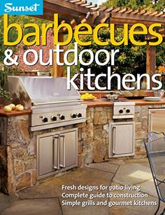 Barbecues & Outdoor Kitchens: Fresh Design for Patio Living, Complete Guide to Construction, Simple Grills and Gourmet Kitchens by Editors of Sunset Books Build Outdoor Kitchen, Outdoor Kitchen Design, Outdoor Cooking, Patio Design, Outdoor Kitchens, Oven Design, Barbecues, Fresh, Construction