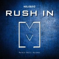 Holyboyz - Rush In [out 25th Feb.] by Matrix Music Records on SoundCloud